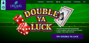 Play Double ya Luck at Dreams Casino